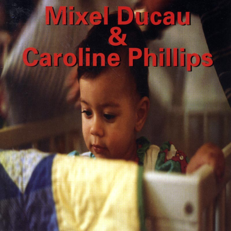 Mixel Ducau & Caroline Phillips