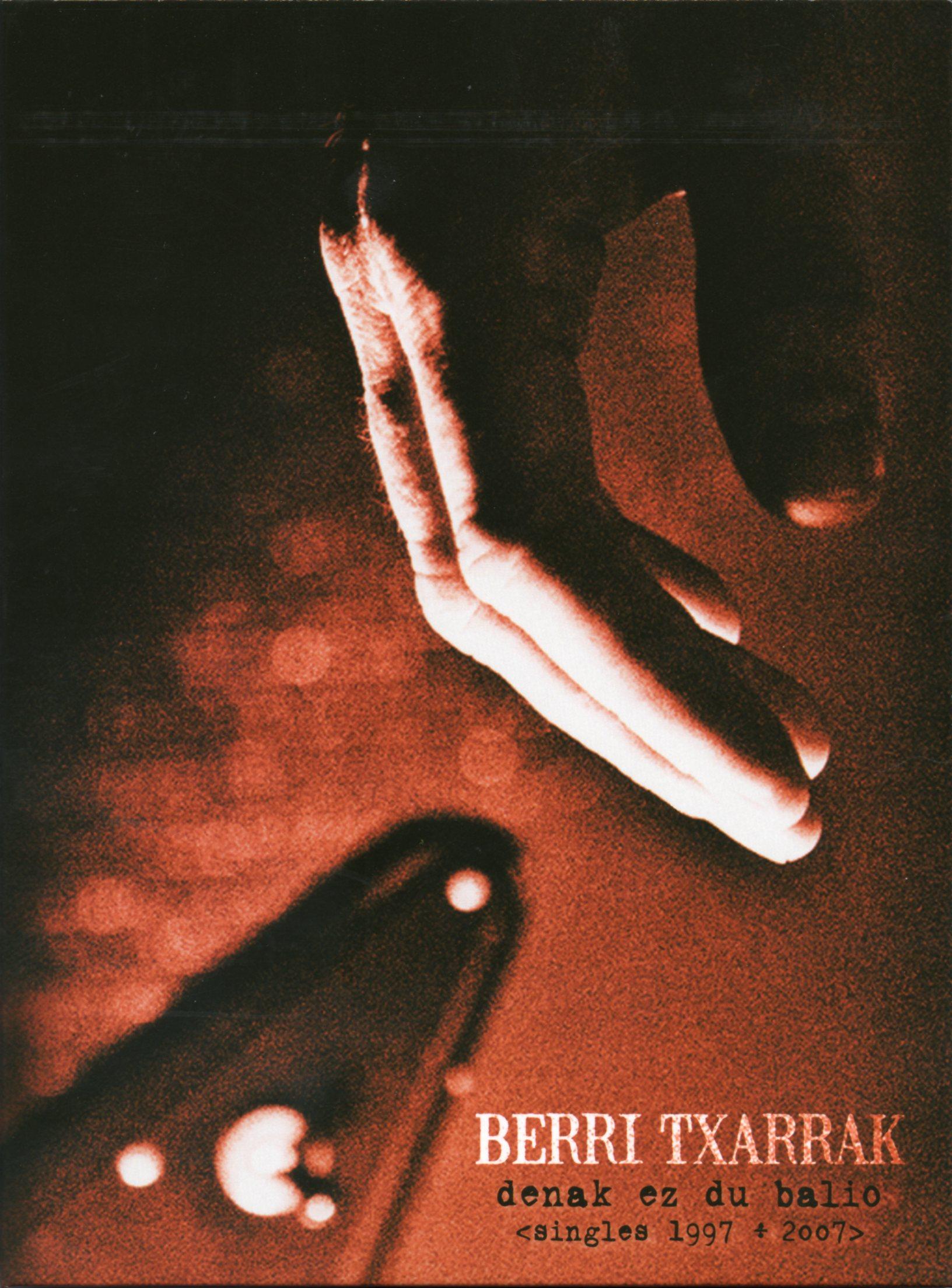 Denak ez du balio. Singles 1997-2007