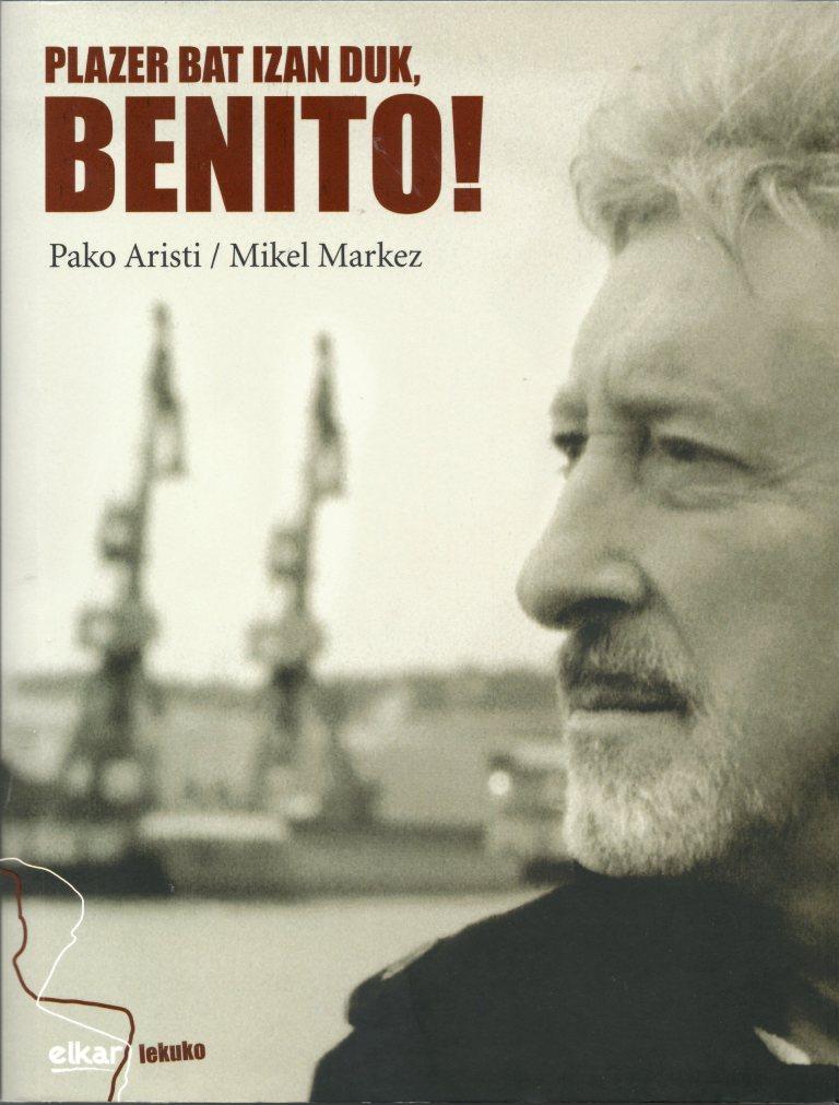 Plazer bat izan duk, Benito!