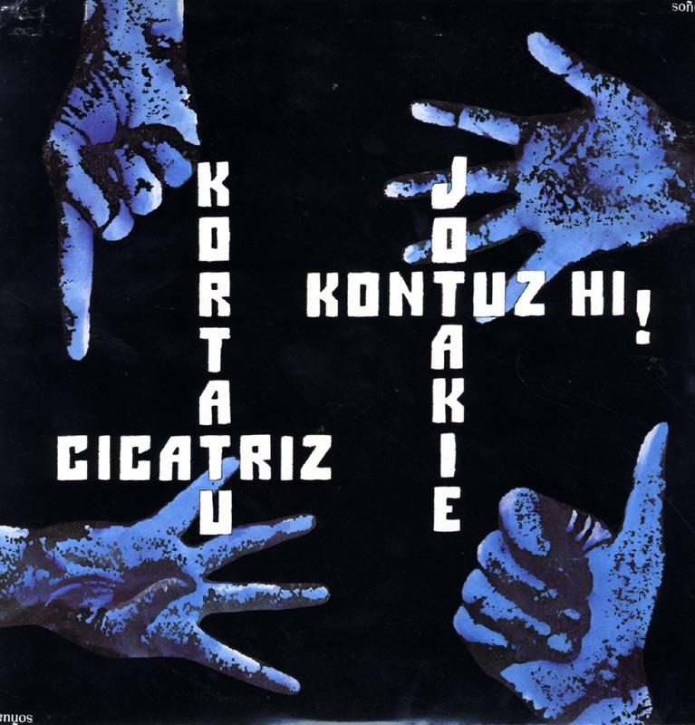 Kortatu-Cicatriz-Jotakie-Kontuz Hi!