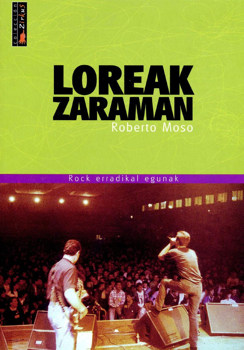Loreak Zaraman. Rock erradikal egunak